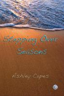 Stepping Over Seasons (2009) - $15